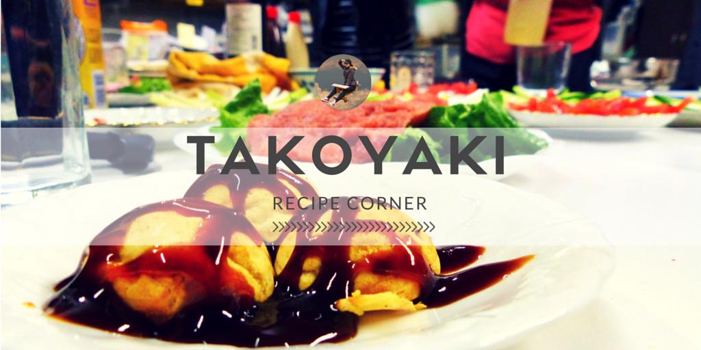 Recipe Corner: Japanese Takoyaki