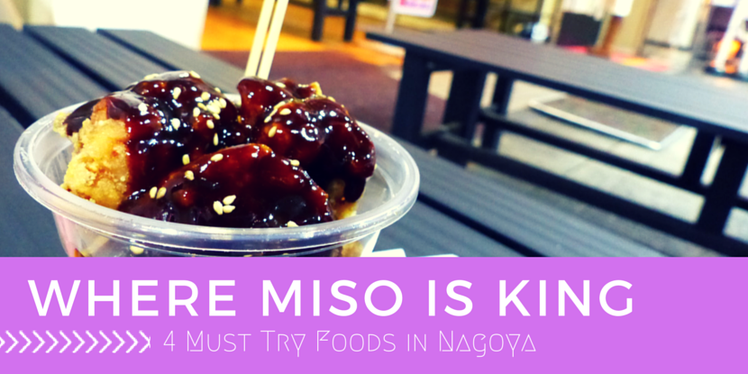 Where Miso is King – 4 Must Try Foods in Nagoya