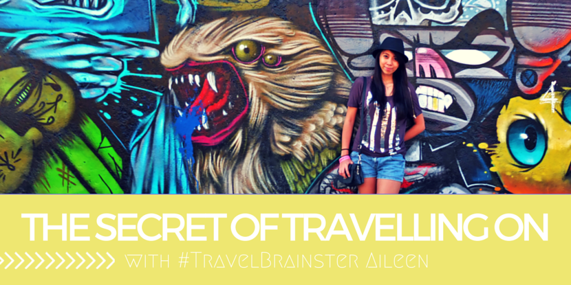 The Secret of Travelling on with #TravelBrainster Aileen