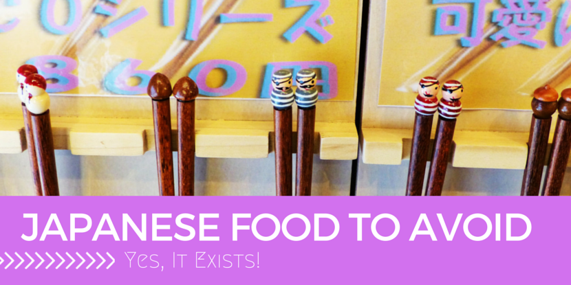Japanese Food to Avoid – Yes, It Exists!