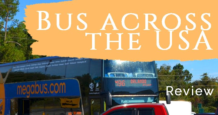 Travelling the USA by Bus – A Daring Adventure of 10 Cities in 30 Days