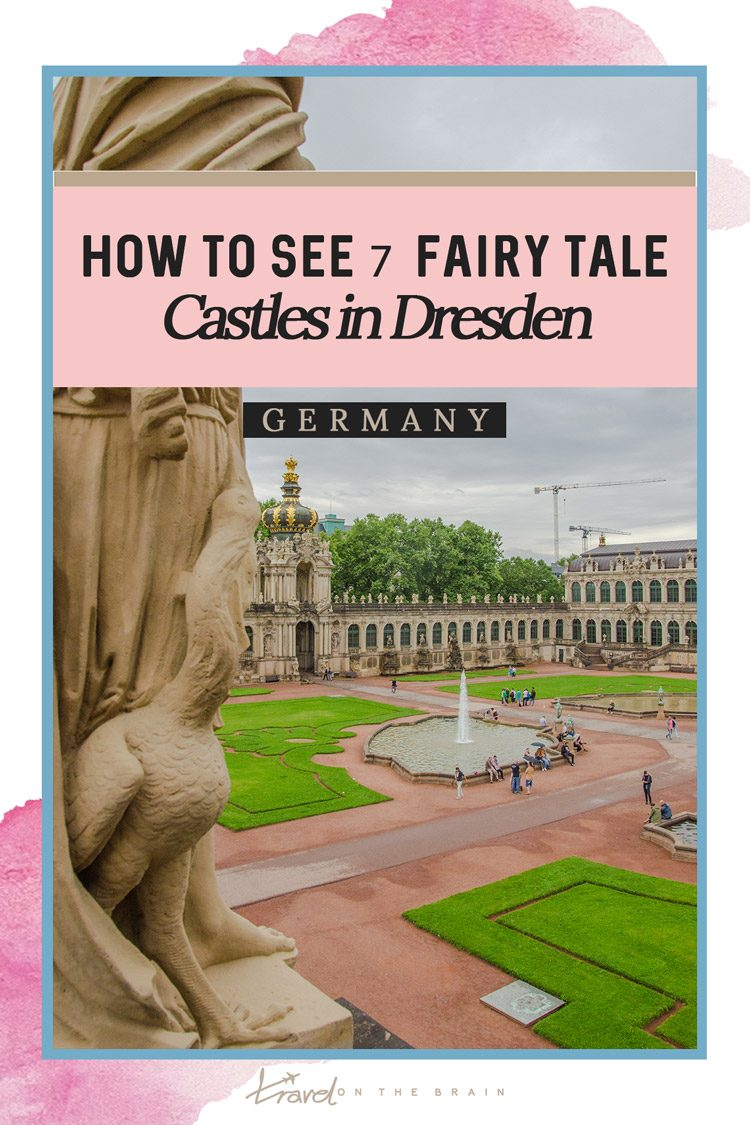 How to see 7 Fairy Tale Castles in Dresden in 3 Days