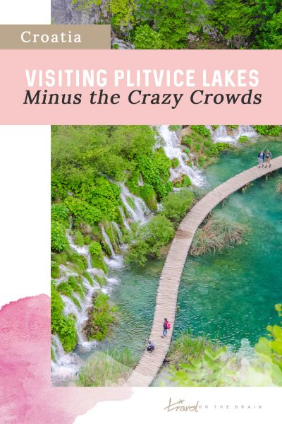 Visiting Plitvice Lakes Minus the Crazy Crowds? This is how!
