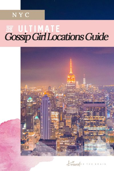 The Ultimate Gossip Girl New York Locations Guide