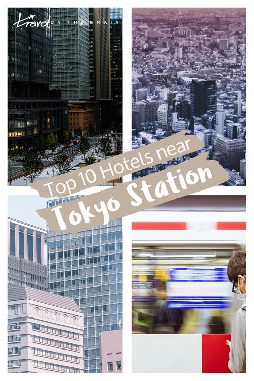 Where to Stay in Tokyo – Top 10 Hotels near Tokyo station