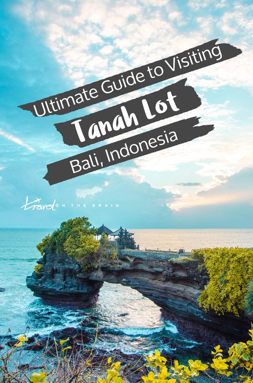Ultimate Guide to Visiting Tanah Lot Temple Near Canggu