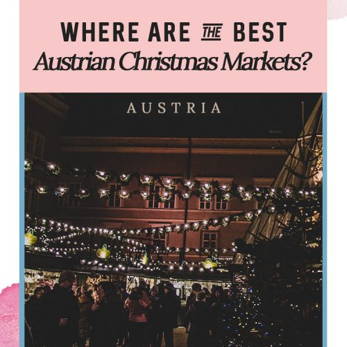 Which Is the Best Austria Christmas Market?