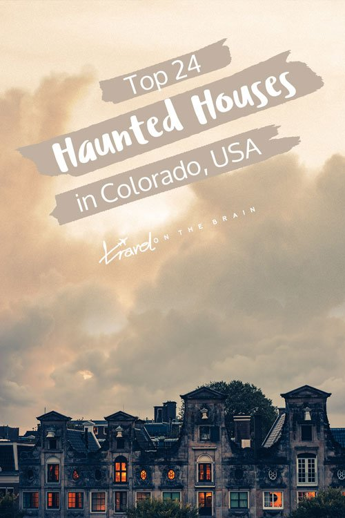 Top 24 Colorado Haunted Houses in the US