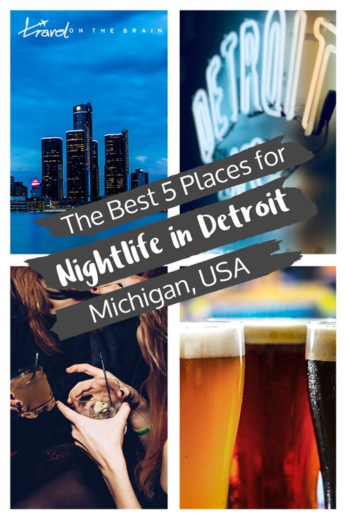 The Best 5 Places to Dive into the Detroit Nightlife