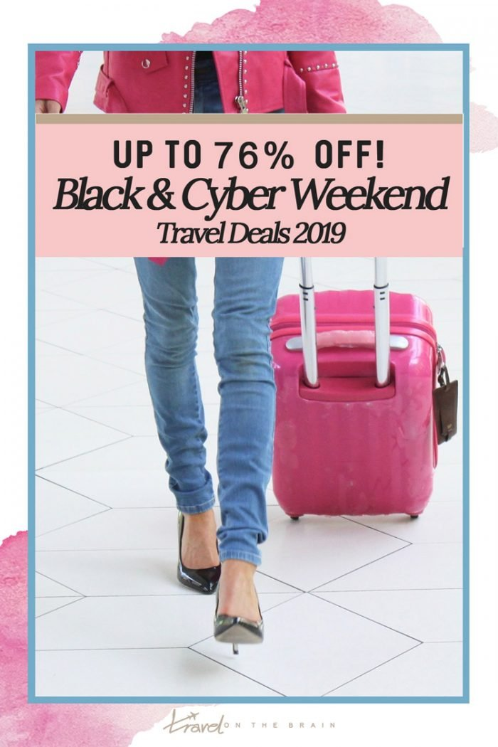 Save $$$: Travel Deals for Black and Cyber Week 2019