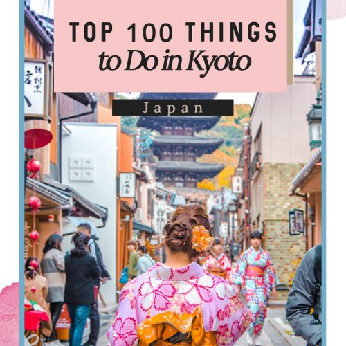 Top 100 Things to Do in Kyoto, Japan