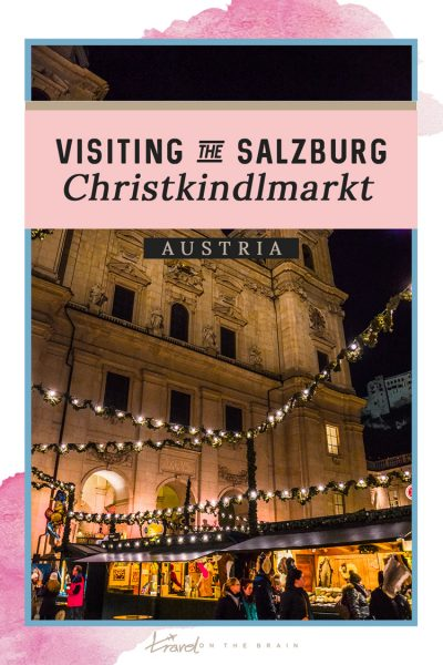Visiting the Christkindlmarkt in Salzburg? Here are 8 Essential Tips