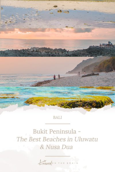 Bukit Peninsula – Where to Go Besides Uluwatu Beach