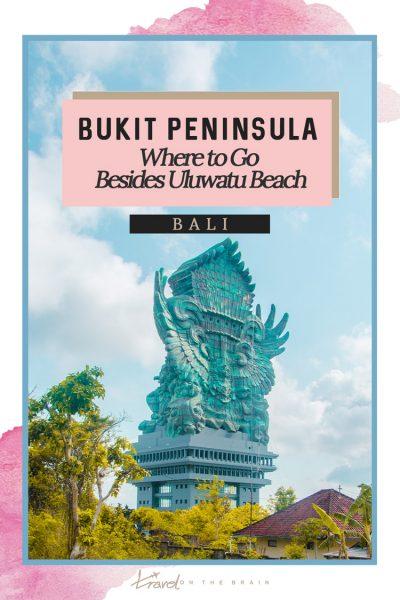 Bukit Peninsula Bali – Where to Go Besides Uluwatu Beach