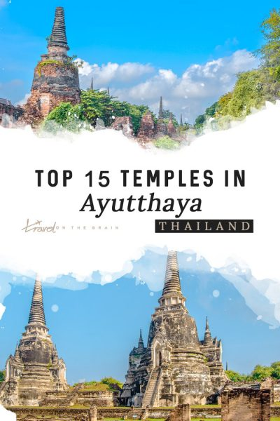 Top 15 Ayutthaya Temples and Tips for Your Ayutthaya Day Trip