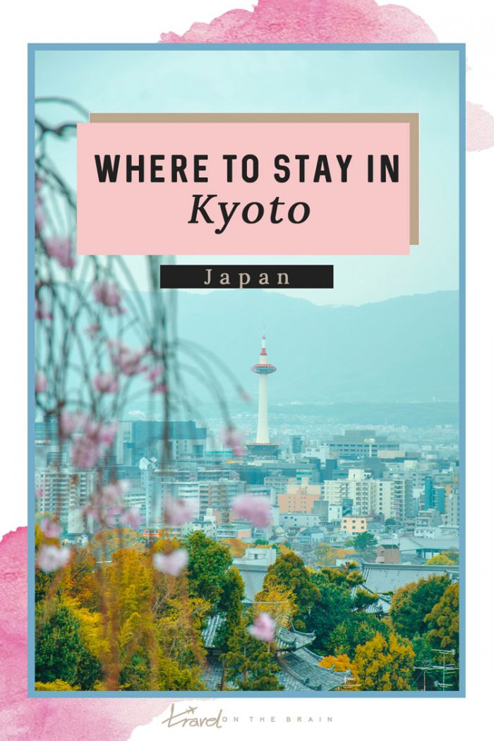 Where to Stay in Kyoto – Ideal Districts & Hotels