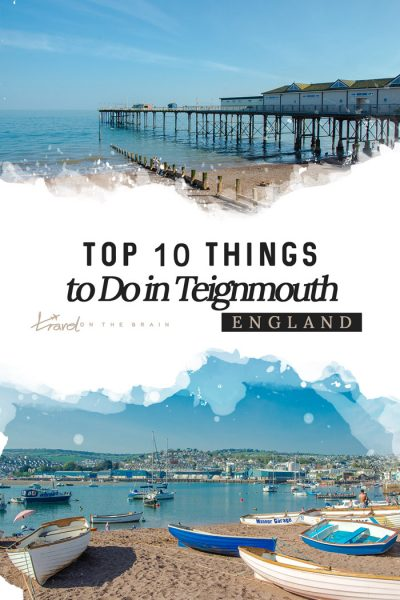 Top 10 Things to Do in Teignmouth Devon + Planning Tips