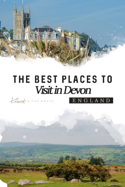The Best Places to visit in Devon – A South Devon Itinerary