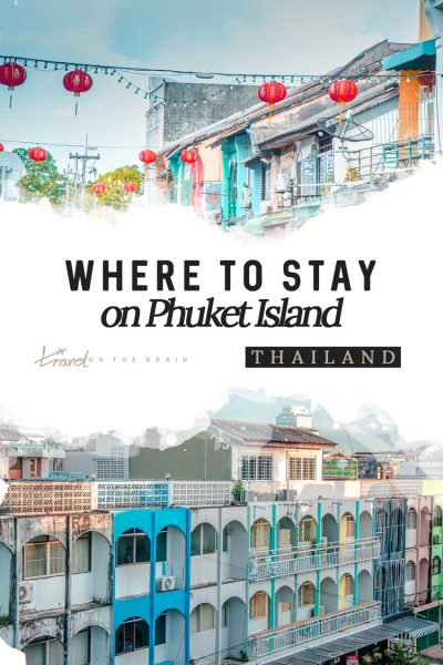 Where to Stay in Phuket – The Best Phuket Hotels and Districts