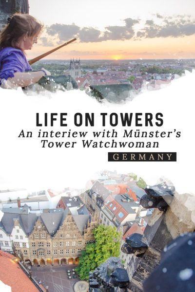 Life on Towers – An Interview with Münster's First Watchwoman