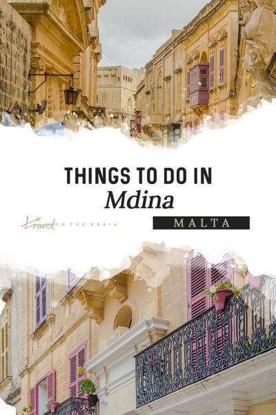 Things to do in Mdina, Malta - A Mini Guide