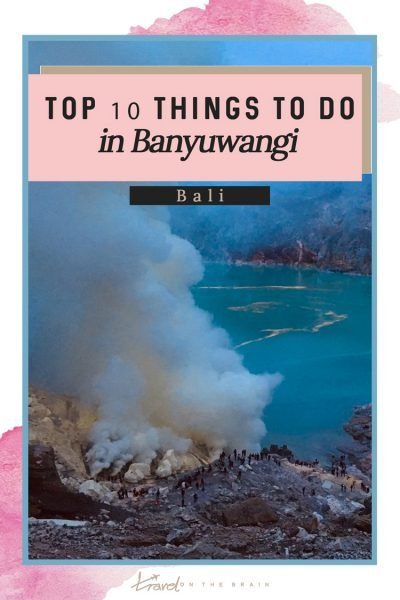 Top 10 Things to Do in Banyuwangi – Day Trip from Bali to Java