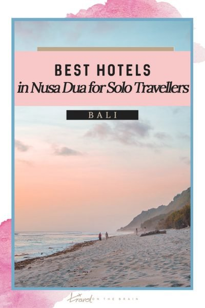 Best Hotels in Nusa Dua Bali for Solo Travellers