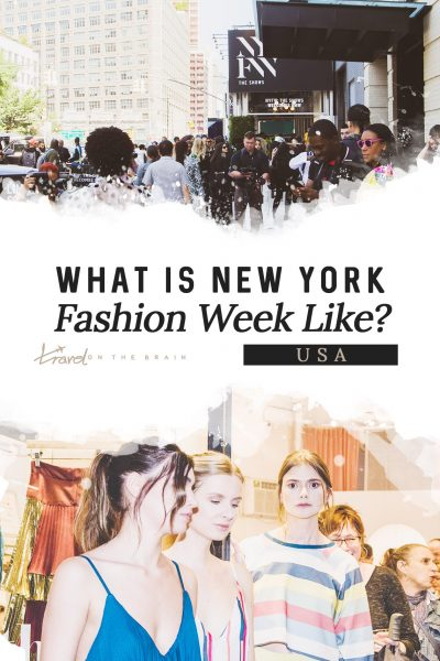 What Is New York Fashion Week Like? My Personal Take