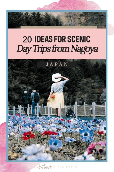 20 Ideas for Scenic Day Trips from Nagoya