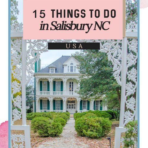 15 Things to See in Salisbury NC