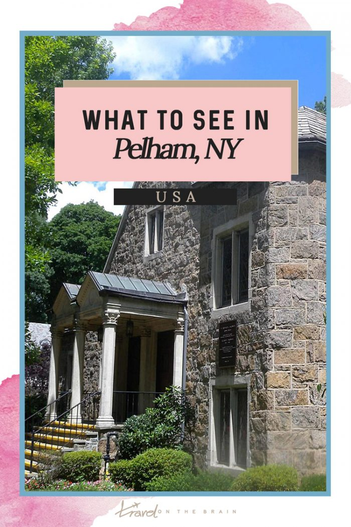 What to See in Pelham NY near New Rochelle