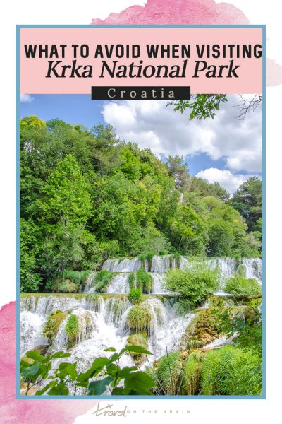 What to Avoid When Visiting Krka National Park, Croatia
